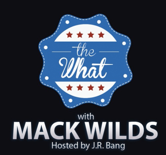 The What With Mack Wilds